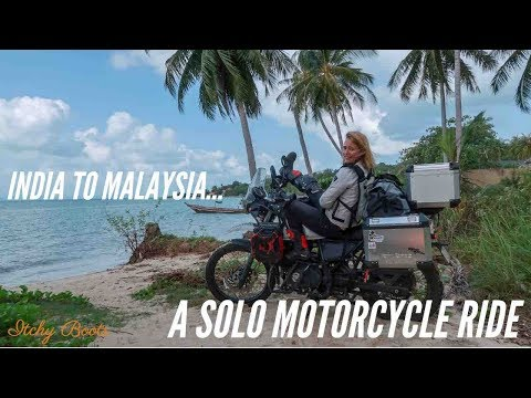 INDIA TO MALAYSIA - A solo motorcycle ride on a Royal Enfield Himalayan (2018)