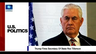 Analysing Possible Reasons For Rex Tillerson's Sack |Network Africa|