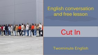 Cut In - Learn Phrasal Verbs Easily - Learn English Very Fast