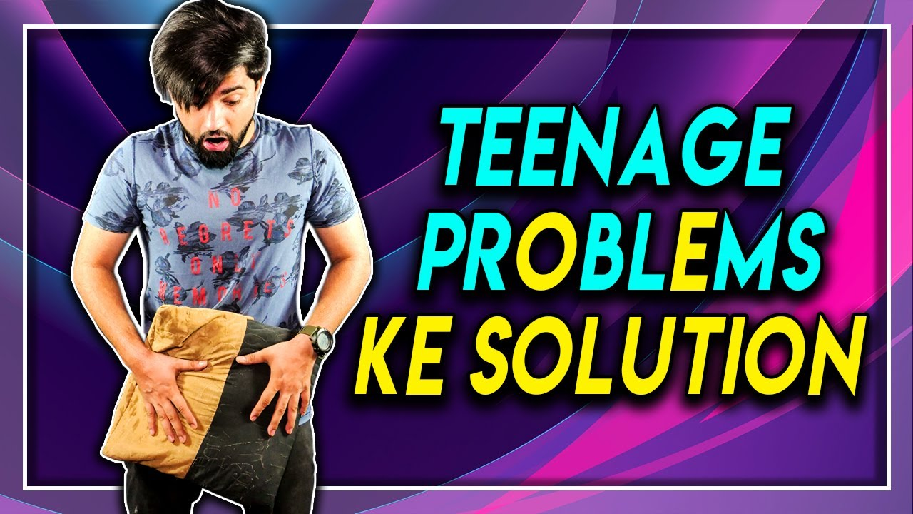 Teenage Problems Se Kaise Bachey | 6 Solutions for every teenage problem - YouTube