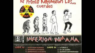 INFEXION HUMANA - (Los Locos Hacemos El Camino Que Pronto Andaran Los Cuerdos) -completo