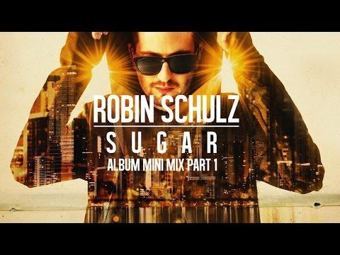 Robin Schulz – Sugar Album Mini Mix Part...