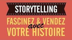 STORYTELLING : FASCINEZ ET VENDEZ AVEC VOTRE HISTOIRE