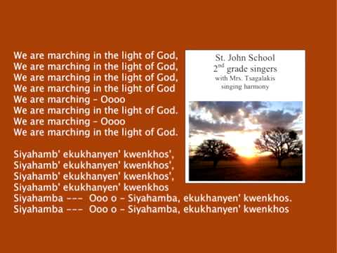 We are Marching in the Light of God  Siyahamba