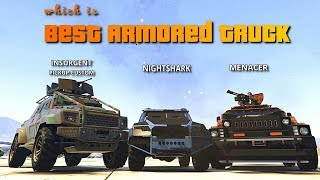 GTA V Online  Best Armored Truck | Nightshark vs Menacer vs Insurgent pick up custom