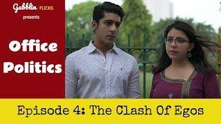"Office Politics | Web Series | Season Finale | S01E04 - ""The Clash Of Egos"""