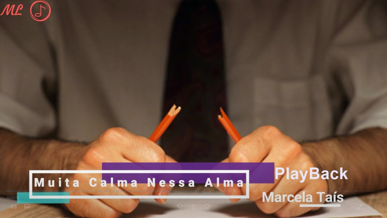 PlayBack - Muita Calma Nessa Alma - Marcela Taís - Legendado