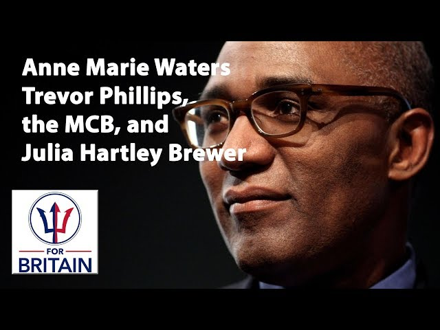 Trevor Phillips, the MCB, and Julia Hartley Brewer // Anne Marie Waters // For Britain