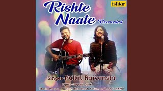 Rishte Naate (Recreated Version)