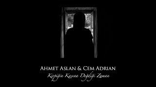 Ahmet Aslan & Cem Adrian - Kirpiğin Kaşına Değdiği Zaman
