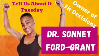 Tell Us About It Tuesday with Dr. Sonnet Ford-Grant