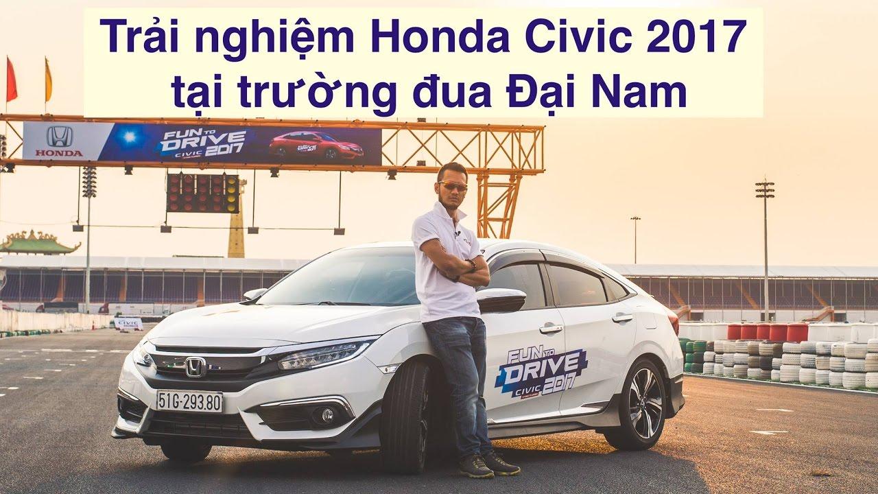 [XEHAY.VN] Ưu nhược điểm Civic 2017 khi mang vào trường đua Đại Nam
