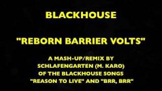 """BLACKHOUSE  """"REBORN BARRIER VOLTS"""" REMIX BY SCHLAFENGARTEN (M. KARO)"""