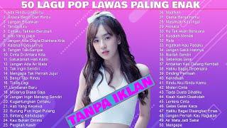 Download [TANPA IKLAN] 50 Lagu POP Lawas Indonesia Terbaik & Terpopuler - Tembang Kenangan Sepanjang Masa