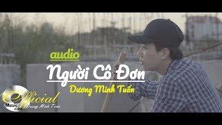 Người cô đơn - Dương Minh Tuấn || [Audio] Video Lyric