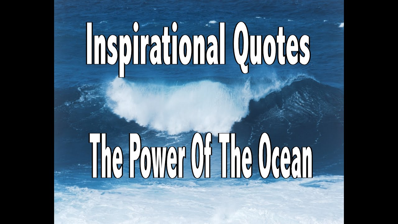 Quotes On Power Inspirational Quotes  The Power Of The Ocean  Youtube