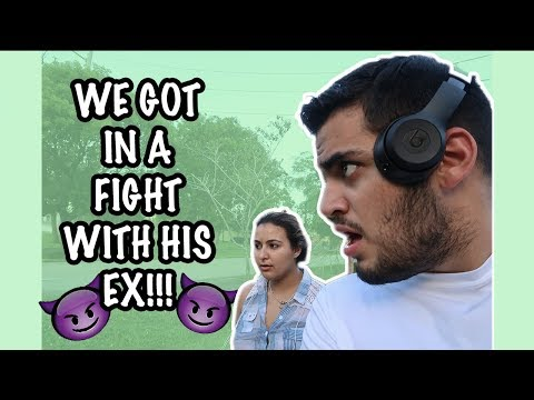 WE SAW HIS EX AND IT DIDN'T END UP WELL (FIGHT)