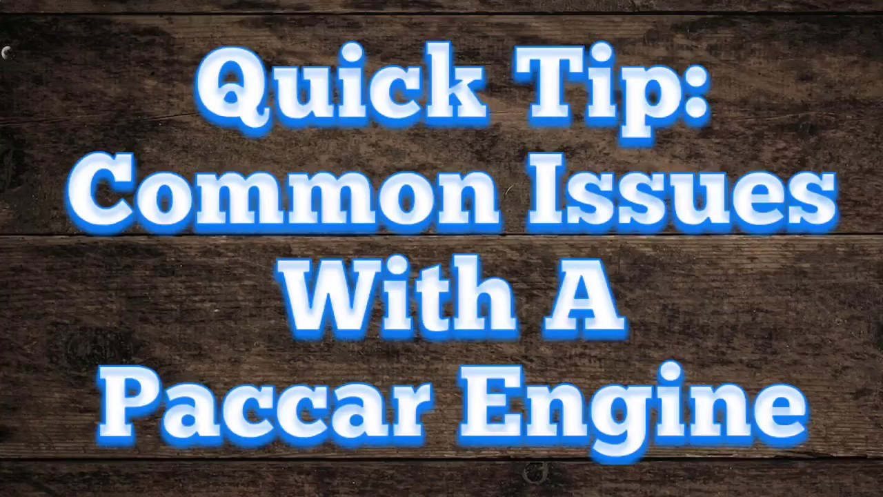 hight resolution of common issues with paccar engines