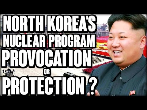 North Korea's Nuclear program provocation or protection?  | The Millennial Revolt