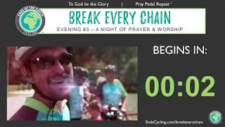 Evening #3 - 2020 BREAK EVERY CHAIN Virtual Tour - 5 Nights of Prayer & Worship