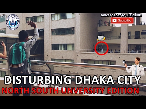DISTURBING DHAKA CITY- NORTH SOUTH UNIVERSITY EDITION