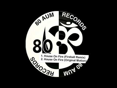 Motion 1 - House On Fire (Original Motion)