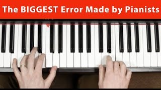 The BIGGEST Error Made by Pianists