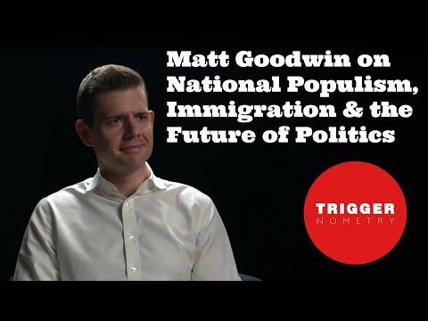 Matt Goodwin on National Populism, Immigration, Brexit & the Future of Politics