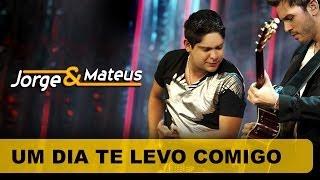 Baixar Jorge & Mateus -  Um Dia Te Levo Comigo - [DVD O Mundo é Tão Pequeno] - (Clipe Oficial)