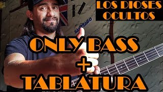 Los Dioses Ocultos - Caifanes - Only Bass + Tablatura