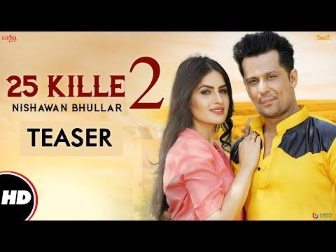 Teaser : 25 Kille 2 | Nishawn Bhullar Ft.Ranjha Vikram Singh, Aman Hundal | New Punjabi Song 2017