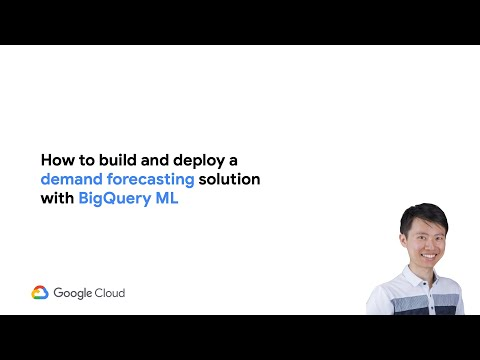How to build and deploy a demand forecasting solution with BigQuery ML