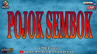 LIVE DIANA SASTRA SHOW POJOK SEMBOK 11 MEI 2021