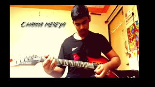 CHANNA MEREYA SONG COVER BY GUITARIST SID179