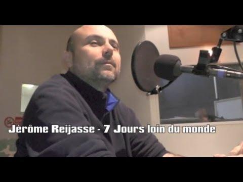 Jérôme Reijasse - 7 Jours loin du monde - Aligre FM part 1