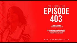 The Chundria Show Ep. 403 Featuring Lauren Weiniger, Dr. Pia Washingon & Ryan Akers