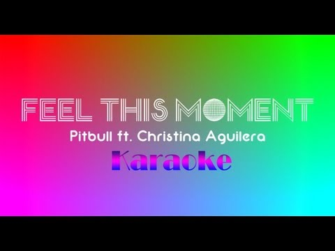 Feel This Moment - Pitbull ft Christina Aguilera (Karaoke/Lyrics)