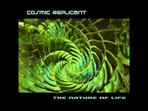 Cosmic Replicant [The Nature of Life]
