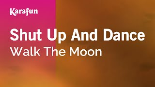Karaoke Shut Up And Dance - Walk The Moon *
