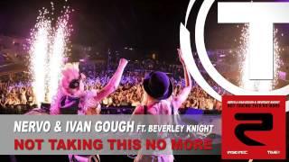 Nervo & Ivan Gough Ft. Beverley Knight - Not Taking This No More (Radio Edit)