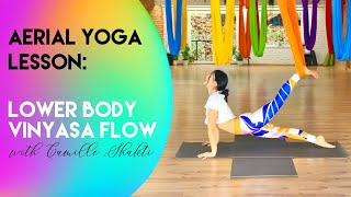 45 min Vinyasa Flow Aerial Yoga Lesson 1 - Lower Body | Intermediate - Advanced Class | CamiyogAIR