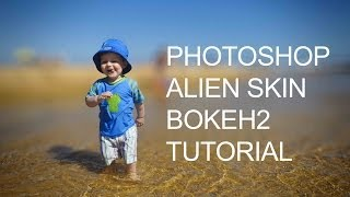 Photoshop Photo Editing - Alien Skin Bokeh 2