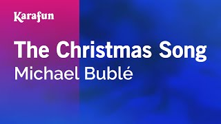 Karaoke The Christmas Song - Michael Bublé *