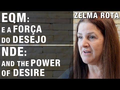 EQM | NDE – A Força do Desejo | The Power of Desire