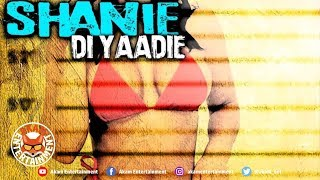 Shanie Di Yaadie - Gyal Criminal [Body Good Riddim] August 2018