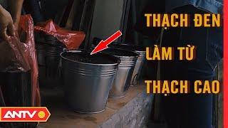 Thạch đen bẩn như nước thải làm từ ... vật liệu xây dựng | An toàn sống | ANTV