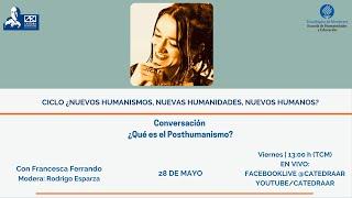 FRANCESCA FERRANDO. ¿Qué es el Posthumanismo?