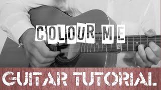 Colour Me ( Juke Ross Guitar Tutorial )