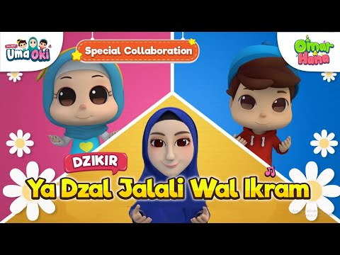 Omar & Hana | Oki Setiana Dewi | Ya Dzal Jalali Wal Ikram| یا ذالجلال والاکرام | Dzikir