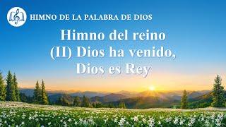 Canción cristiana | Himno del reino (II) Dios ha venido, Dios es Rey